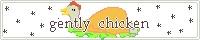 gently chiken/トラ様